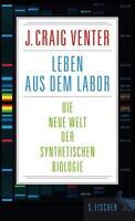 Leben aus dem Labor: Die neue Welt der synthetischen Biologie - Venter,  ... /4
