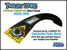Bally Twilight Zone Pinball - PYRAMID POWER EYE Metal Ramp DECAL MOD!