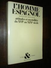L'HOMME ESPAGNOL - Attitudes et mentalités du XVIe au XIXe s - B. Bennassar 1978