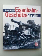 Eisenbahn-Geschütze der Welt 1. Auflage 1999 Eisenbahn Geschütze Kanonen