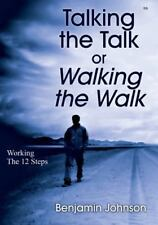 Talking the Talk or Walking the Walk: Working the 12 Steps