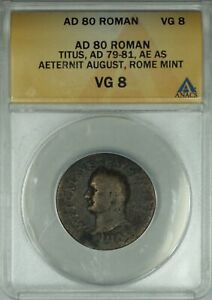 80 AD Roman Titus AE AS Rome Mint Bronze Ancient Coin ANACS VG 8