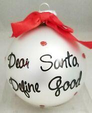 """Santa Define Good Funny Christmas Glass Ornament White 3"""" Ball Gift Kurt Adler"""