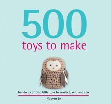 500 Toys: to Knit, Crochet, Felt & Sew (Hardcover), Le, Nguyen, 9781844489312