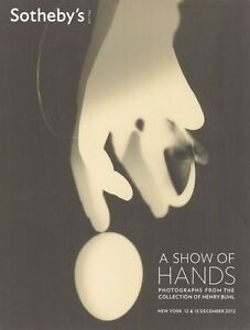SOTHEBY'S PHOTOGRAPHS : A SHOW OF HANDS - THE HENRY BUHL COLLECTION 2012 HB