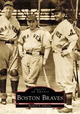 Images of Sports: Boston Braves by Richard A. Johnson (2001, Paperback)