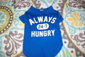 SMALL DOGGIE SHIRT BLUE SIZE  SMALL SAYS ALWAYS HUNGRY