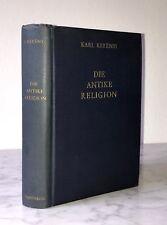 Karl Kerényi: Die antike Religion - Eine Grundlegung, Nijmegen 1942