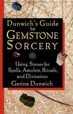 Dunwich's Guide to Gemstone Sorcery: Using Stones for Spells, Amulets, Rituals,