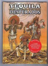 Cassini. Tequila Desperados. Volume 1. Soleil 1998 - Nuovo