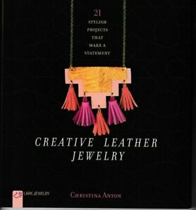 Creative Leather Jewelry Stylish Projects (Orig. Price: $19.95) NEW!