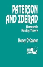 Notes on Nursing Theories Ser.: Paterson and Zderad Vol. 7 : Humanistic...