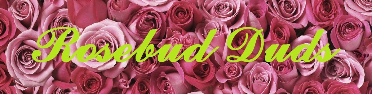 Rosebud Duds
