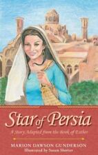 Star of Persia : A Story Adapted from the Book of Esther by Marion Dawson...
