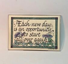 Each New Day is an opportunity to Start All Over Again Acrylic Magnet