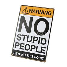 No Stupid People Retro Metal Tin Signs Poster Wall Decor