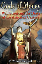 NEW Gods of Money: Wall Street and the Death of the American Century