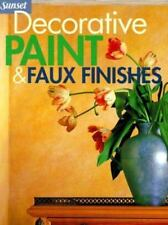 Decorative Paint and Faux Finishes by Sunset Publishing Staff (1999, Paperback,