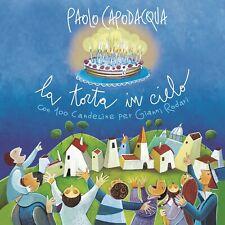 PAOLO CAPODACQUA - LA TORTA IN CIELO CON 100 CANDELINE PER RODARI -  CD NUOVO