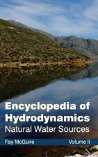 Encyclopedia of Hydrodynamics : Volume II (Natural Water Sources) (2015,...
