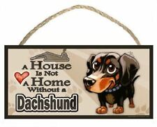 A House is Not a Home without a Dachshund Toon Dog Sign / Plaque featuring the a