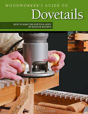 Woodworker's Guide to Dovetails: How to Make the Essential Joint by-ExLibrary