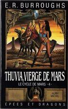 Thuvia, vierge de Mars.Edgar Rice BURROUGHS.Epees et dragons SF43