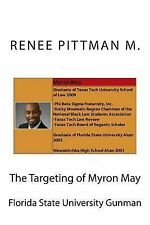 The Targeting of Myron May (Mind Control Technology Book 5) by Renee Pittman