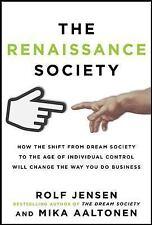 The Renaissance Society: How the Shift from Dream Society to the Age o-ExLibrary