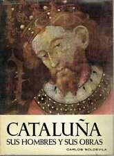 Cataluña. Sus hombres y sus obras. Carles Soldevila.