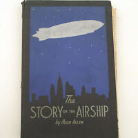 Story of the Airship Hugh Allen Goodyear Zeppelin U.S.S. Akron News Clippings