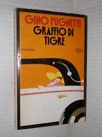GRAFFIO DI TIGRE Gino Pugnetti Mondadori Prima edizione 1980 libro romanzo di