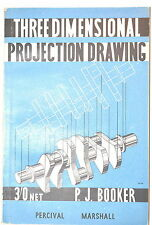 3D PROJECTION DRAWING Book by Booker 1950 1st ed 4 Machinists  Live Steam