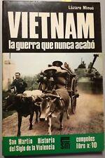 Vietnam. La Guerra Se Acabó - Lázaro Minué (1985) —ILUSTRADO—