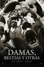 Damas, Bestias y Otras by Ricardo Riera (2013, Paperback)