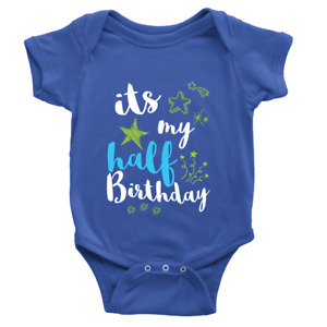 It's my half birthday BOYS 1 Babygrow Funny Cute 6 Months Old Party Gift