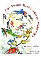 Die kleine Brockenhexe Walpurgis. Eine Geschichte n... (Johanna Adler) Hardcover