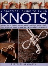 A Practical Guide to Tying Knots : How to Tie 75 Bends, Hitches, Knots,...