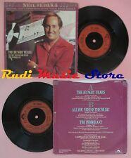 LP 45 7'' NEIL SEDAKA The hungry years All you need is the music no cd mc dvd