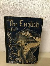 1888 THE ENGLISH IN THE WEST INDIES OR THE BOW OF ULUSSES JAMES ANTHONY FROUDE