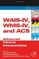 WAIS-IV, WMS-IV, and ACS: Advanced Clinical Int, Holdnack, Drozdick, Weiss, ..