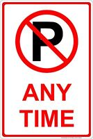 "No Parking Sign: Any Time (no parking symbol) Aluminum Sign 8"" x 12"""