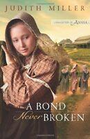 A Bond Never Broken (Daughters of Amana, Book 3) by Judith Miller
