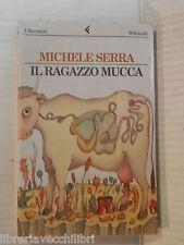 IL RAGAZZO MUCCA Michele Serra Feltrinelli I narratori 1997 libro romanzo storia