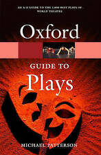 The Oxford Guide to Plays Oxford Paperback Reference: Michael Patterson