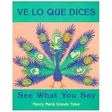 Ve lo que dices: modismos / See What You Say: English and Spanish Idioms