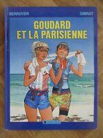 GOUDARD ET LA PARISIENNE TOME 1 BERROYER/GIBRAT EO ABE (1B43)