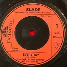 "SLADE Everyday 1974 UK 7"" vinyl single EXCELLENT CONDITION original French press"