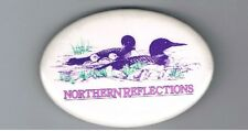 Northern Reflections Advertising Pinback Button Womens Clothing Canada Loon Bird