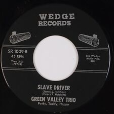 GREEN VALLEY TRIO: Slave Driver USA Baltimore WEDGE Country 45 Rockabilly HEAR